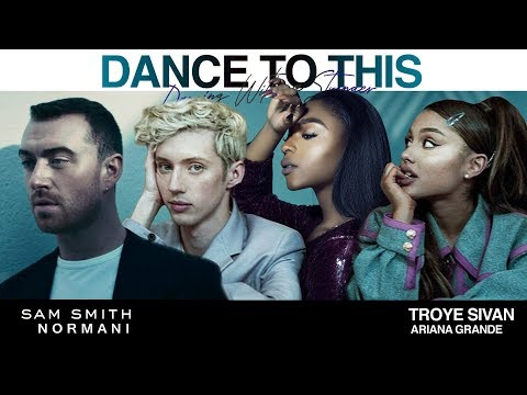 DANCE TO THIS WITH A STRANGER 💽 - Sam Smith, Troye Sivan, Ariana Grande & Normani (Mashup) | MV