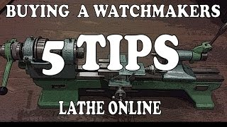 Buying a Watchmakers Lathe? Here's 5 Tips to Help you