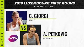 Andrea Petkovic vs. Camila Giorgi   2019 Luxembourg Open First Round   WTA Highlights