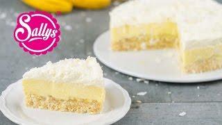 Kokos-Bananen-Kuchen Ohne Backen / Coconut Banana Cream Pie / No Bake / Sallys Welt