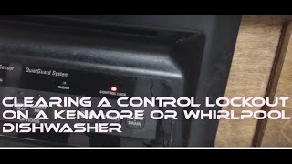 How to Clear a Kenmore or Whirlpool Controls Lockout