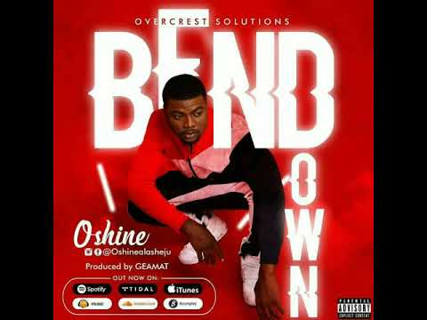 Oshine – Bend Down + Toyin Tomato