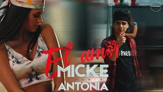 Micke Feat. Antonia   El Amor | Official Video