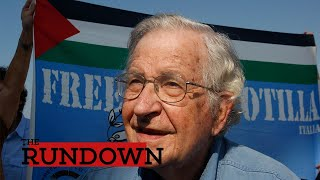 Noam Chomsky Reflects On The State Of The US And Israel