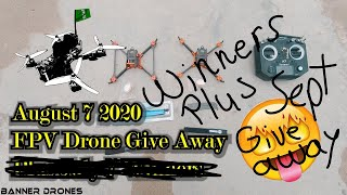 September 7th FPV Give Away || August 7th Winners
