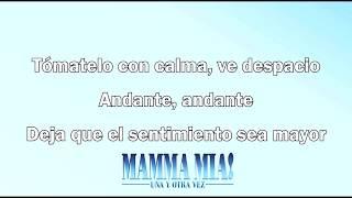 Mamma Mia! Una Y Otra Vez   Andante, Andante (Español)