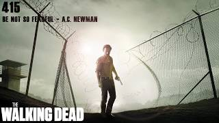 TWD Songs - [415] Be Not So Fearful - A.C. Newman