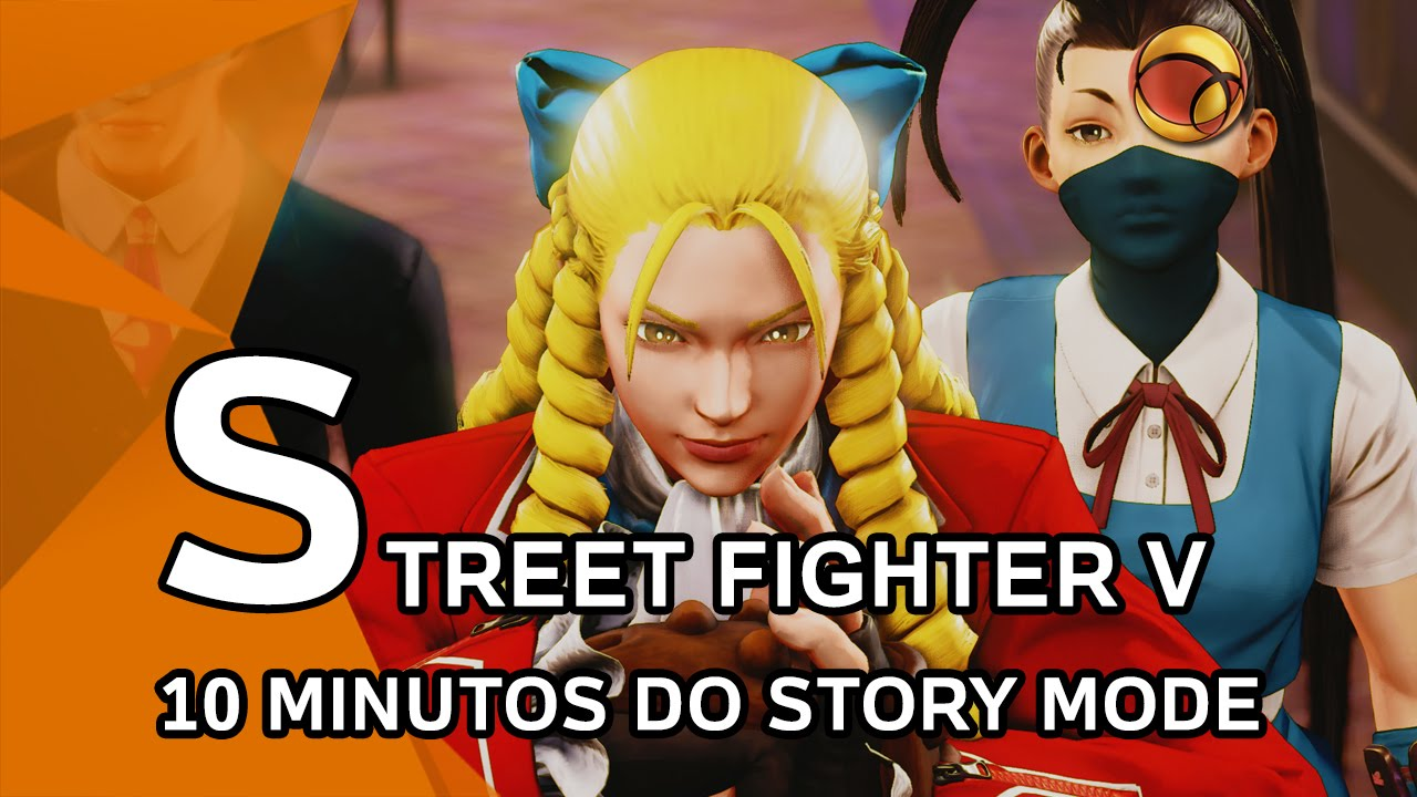 The First 10 Minutes Of Street Fighter V's New Story Mode