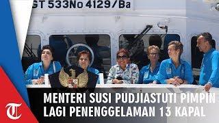 Menteri Susi Pudjiastuti Pimpin Lagi Penenggelaman 13 Kapal Ilegal Asing, Dilakukan di 3 Lokasi