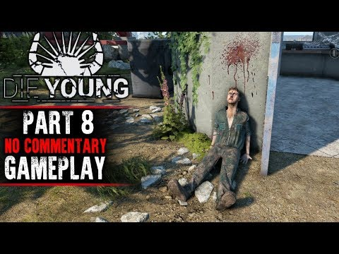 Die Young - Full Release - Part 8 Gameplay (No Commentary)