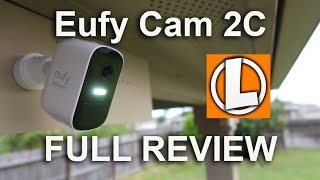 Eufy Cam 2C Review - Battery Powered WiFi Camera - Unboxing, Features, Settings, Video Quality