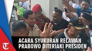 Saat Prabowo Diteriaki Presiden dalam Acara Syukuran Relawan