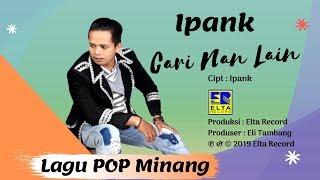 Download lagu Ipank Cari Nan Lain Mp3