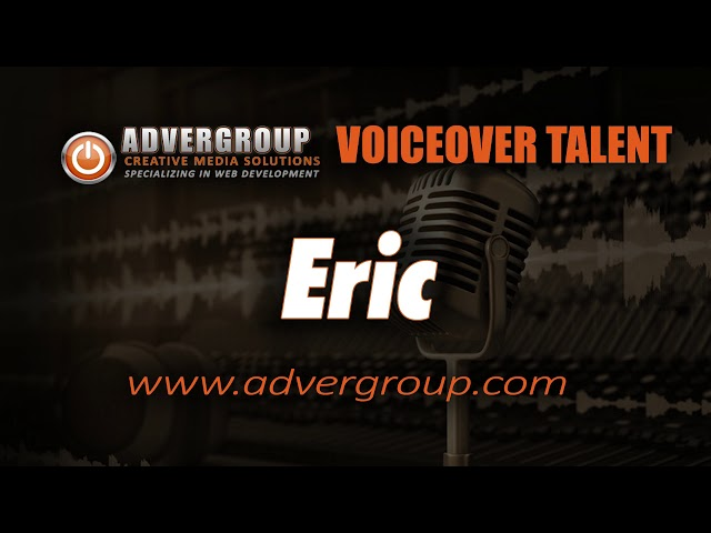 ERIC Male VOICEOVER  ..