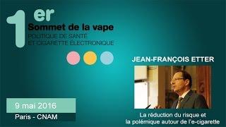 Jean-François ETTER : La réduction du risque et la polémique autour de l'e-cigarette