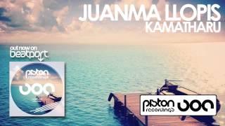 Juanma Llopis - Kamatharu (Original Mix)