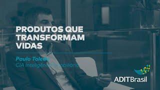 Produtos que transformam vidas - Paulo Toledo
