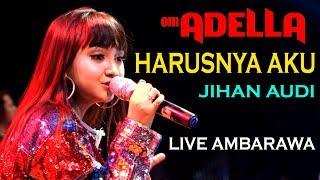 HARUSNYA AKU JIHAN AUDI   ADELLA LIVE AMBARAWA