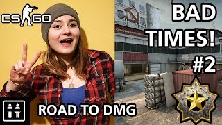 Bad Times! :( - Road to DMG (CS:GO) #2