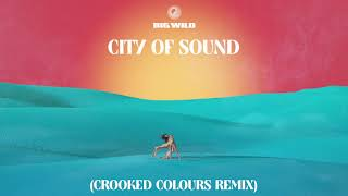 City Of Sound Crooked Colours Remix