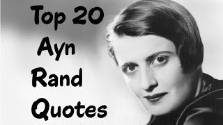 Top 20 Ayn Rand Quotes (Author of Atlas Shrugged)