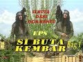 """Download Video Si Buta dari Goa Hantu Episode  """"Si Buta Kembar"""" (Bag 1)"""