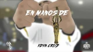 ADAN CRUZ - EN MANOS DE