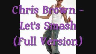 Chris Brown Let's Smash (Full Version)