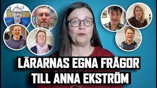 Lärarnas egna frågor till Anna Ekström