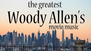 The Greatest Woody Allen's Movie Music   Soundtracks