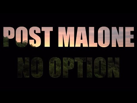 Post Malone - No Option | Cinematic Edit