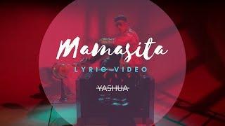 Mamasita (Letra) - Yashua (Video)