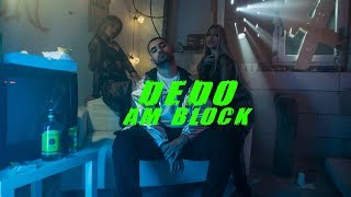 DEDO - AM BLOCK (prod. von IamZAN & DTP) [Official Video]