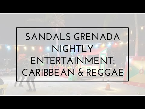 Sandals LaSource Grenada Nightly Entertainnment: Caribbean & Reggae [4K]