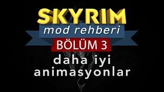 Skyrim Mod Rehberi #3 - DAHA İYİ ANİMASYONLAR | FNIS XPMSE HDT Physics