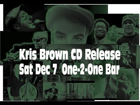 Kris Brown CD Release at One-2-One Bar this Saturday!