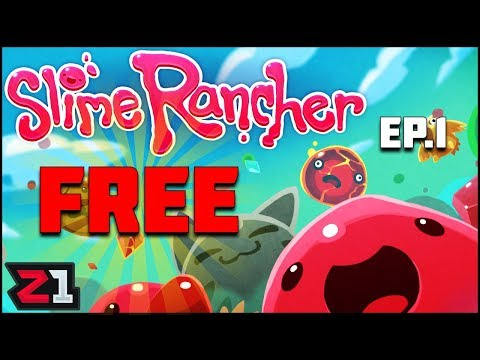 Slime Rancher FREE ! Lets Play Slime Rancher Episode 1 | Z1 Gaming