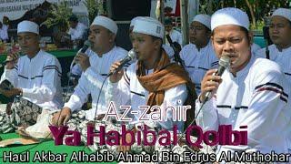 YA HABIBAL QOLBI ~ AZ-ZAHIR || Haul Akbar Alhabib Ahmad Bin Edrus Al Muthohar