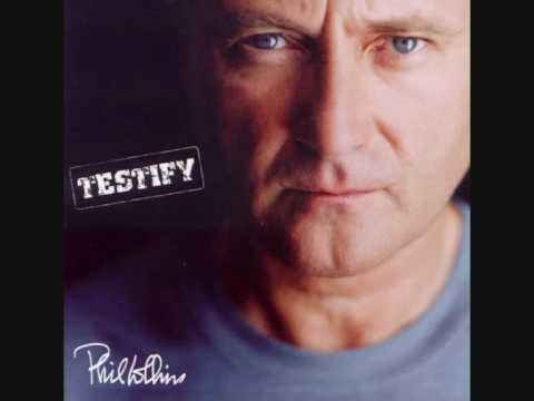 Phil Collins - Testify - 12. You Touch My Heart