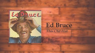 Ed Bruce - This Old Hat