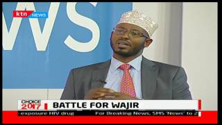 Choice 2017: Battle for Wajir part 2