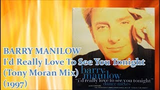 "BARRY MANILOW - I'd Really Love To See You Tonight (12"") ('97) Disco House *England Dan & John Ford"