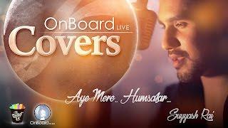 Aye Mere Humsafar (Cover) | By Suyyash Rai | FULL HD SONG | QAYAMAT SE QAYAMAT TAK | #ONBOARDLIVE |
