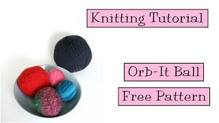 Knitting Tutorial - Orb-It Knit Ball