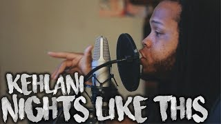 Kehlani   Nights Like This (feat. Ty Dolla $ign) Kid Travis Cover