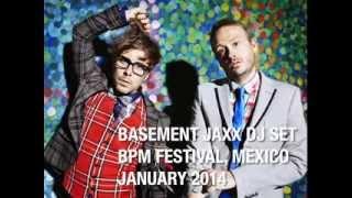 Basement Jaxx DJ Set - BPM Festival, Mexico January 2014