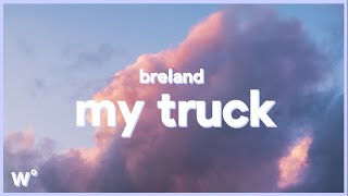Breland - My Truck (Lyrics) ''Dont touch my truck''