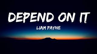 Liam Payne - Depend On It(Lyrics Video)