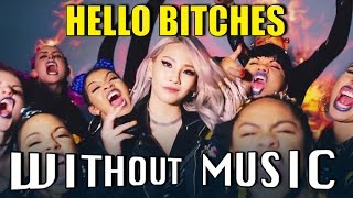 HELLO BITCHES - CL (#WITHOUTMUSIC parody)