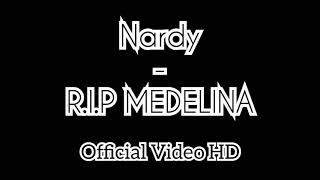 Nardy   R.I.P MEDELINA ( Official Video HD )